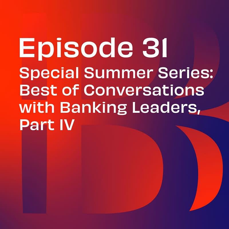 Believe In Banking Podcast Episode 31
